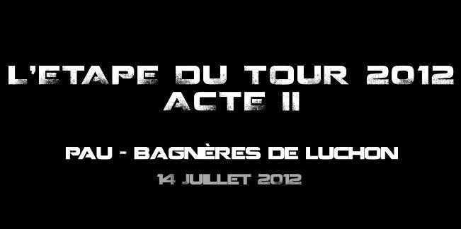 Etape du tour de France - Pau - Bagnère de Luchon